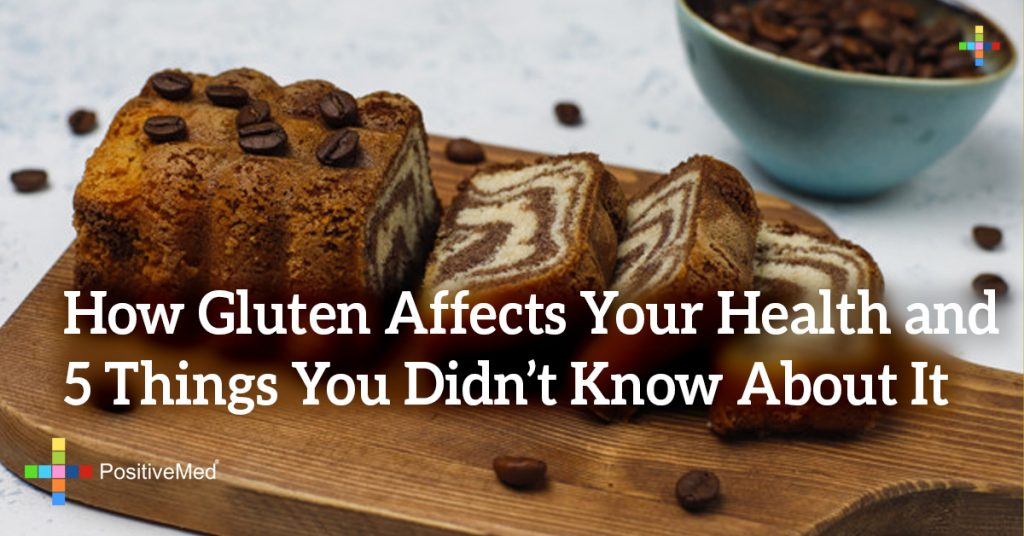 How Gluten Affects Your Health and 5 Things You Didn't Know About It