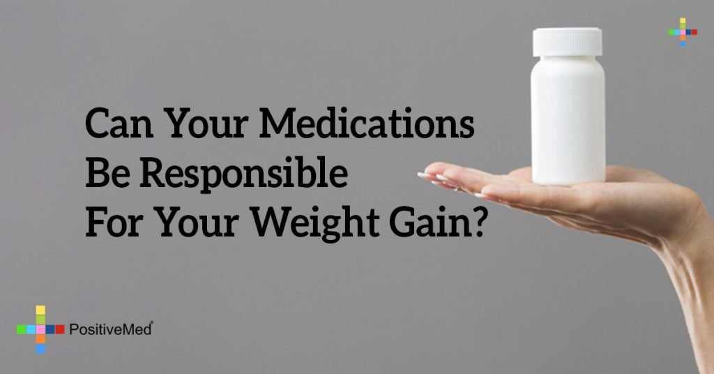 Can Your Medications Be Responsible For Your Weight Gain?