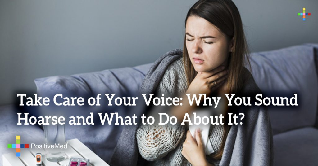Take Care of Your Voice: Why You Sound Hoarse and What to Do About It?