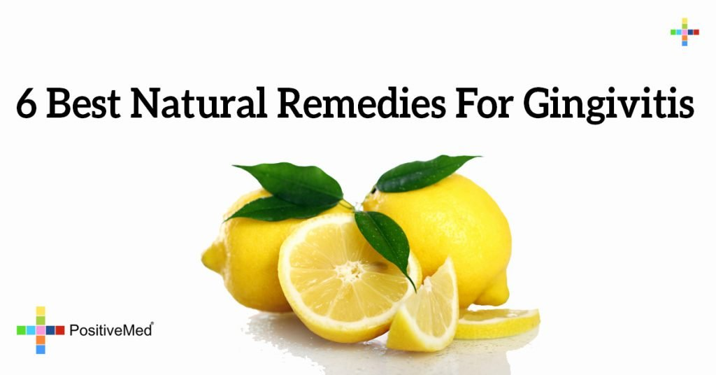 6 Best Natural Remedies For Gingivitis