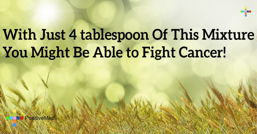 With Just 4 tablespoon Of This Mixture You Might Be Able to Fight Cancer!