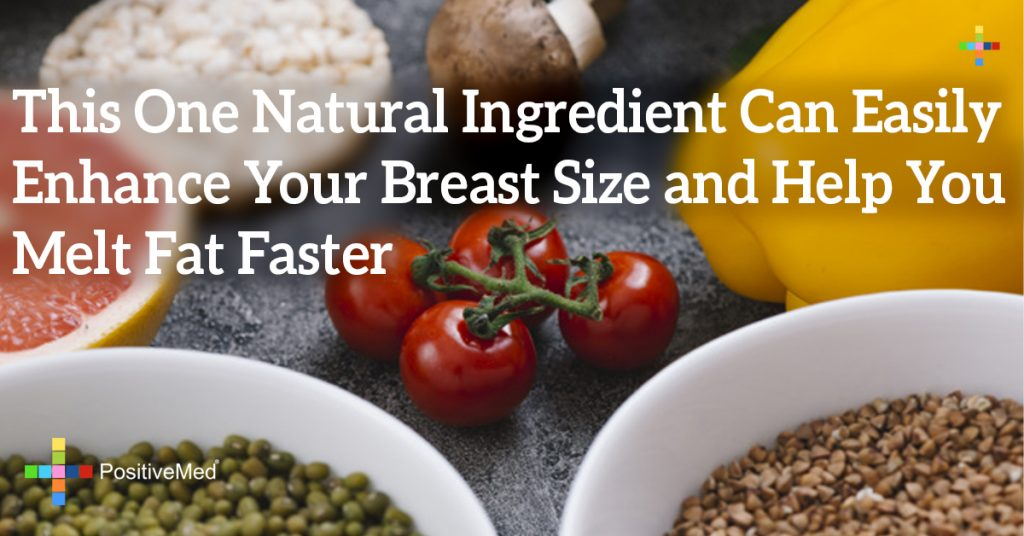 This One Natural Ingredient Can Easily Enhance Your Breast Size and Help You Melt Fat Faster