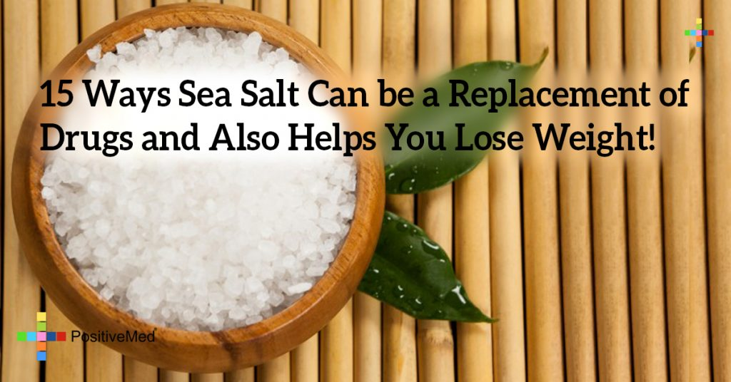 15 Ways Sea Salt Can be a Replacement of Drugs and Also Helps You Lose Weight!