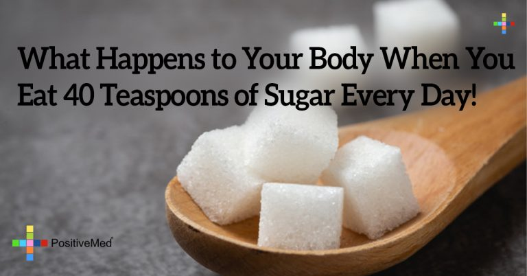 What Happens to Your Body When You Eat 40 Teaspoons of Sugar Every Day!