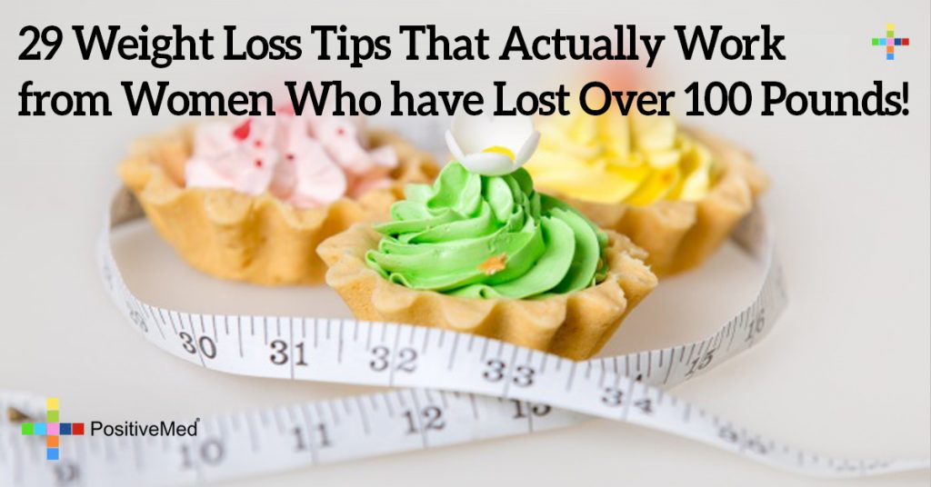 29 Weight Loss Tips That Actually Work from Women Who have Lost Over 100 Pounds!