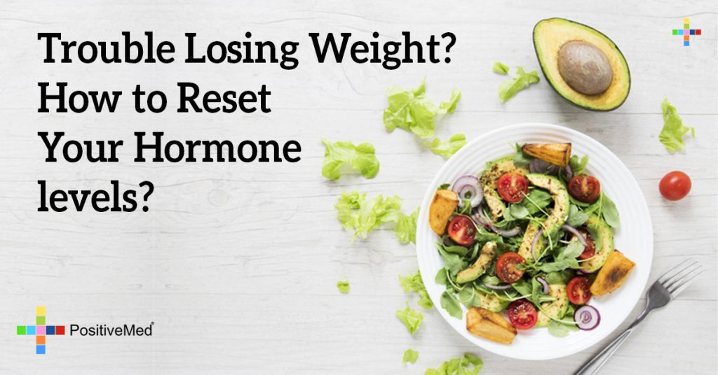 Trouble Losing Weight? How to Reset Your Hormone levels?