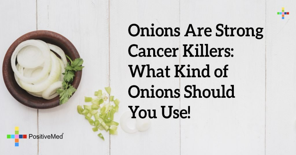 Onions Are Strong Cancer Killers: What Kind of Onions Should You Use!