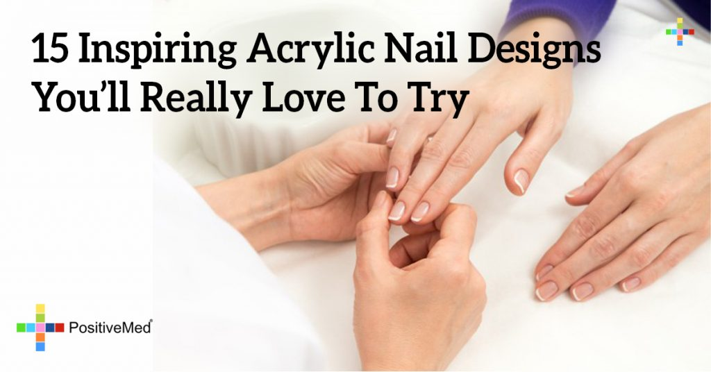 15 Inspiring Acrylic Nail Designs You'll Really Love To Try