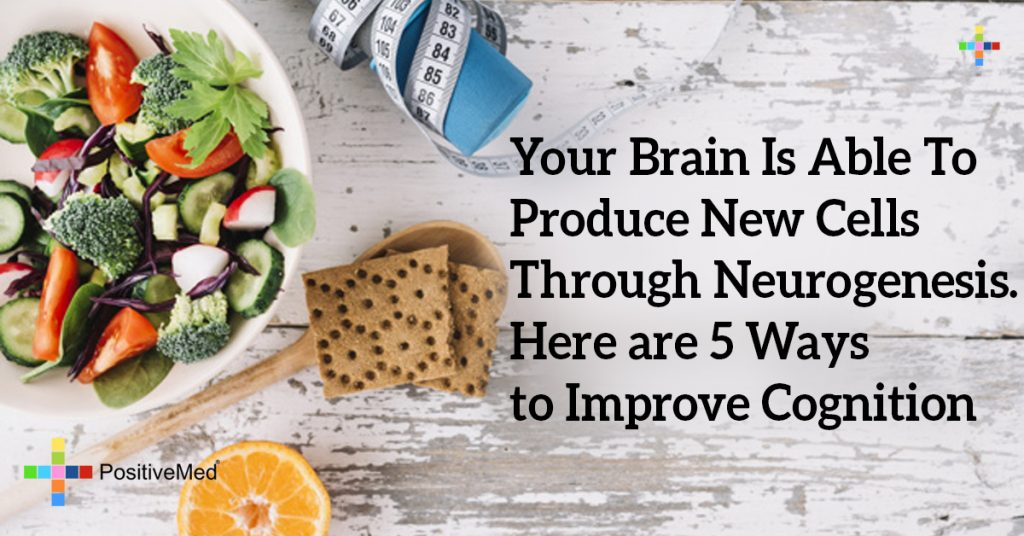 Your Brain Is Able To Produce New Cells Through Neurogenesis. Here are 5 Ways to Improve Cognition