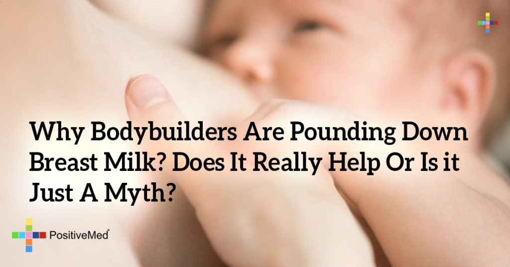 Why Bodybuilders Are Pounding Down Breast Milk? Does It Really Help Or Is it Just A Myth?