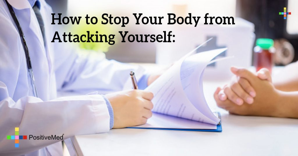 How to Stop Your Body from Attacking Yourself: