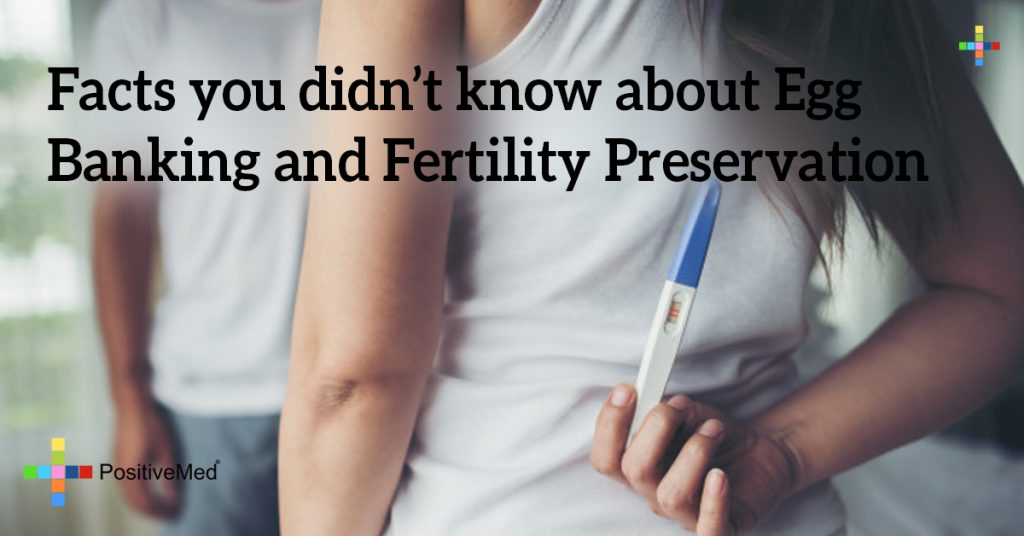 Facts you didn't know about Egg Banking and Fertility Preservation