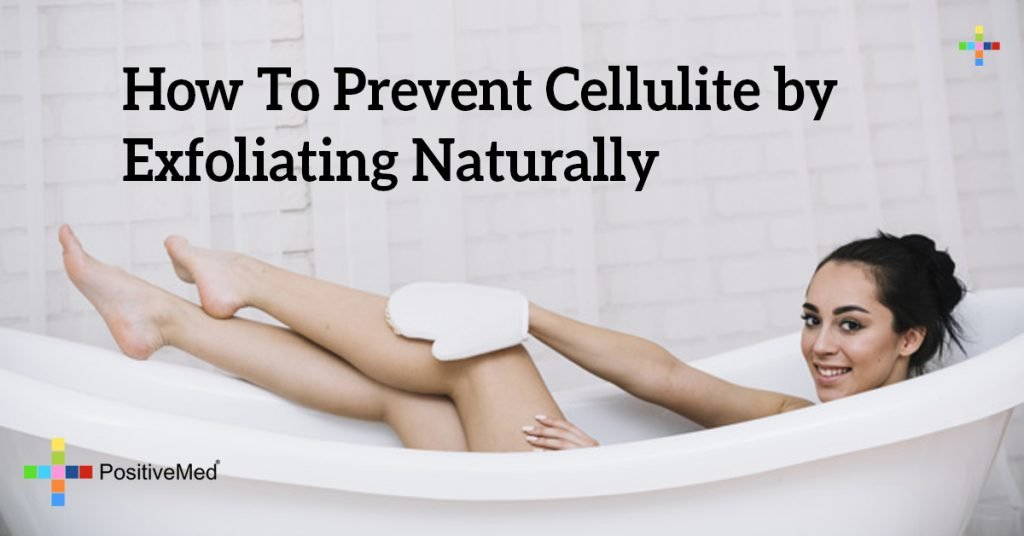 How To Prevent Cellulite by Exfoliating Naturally