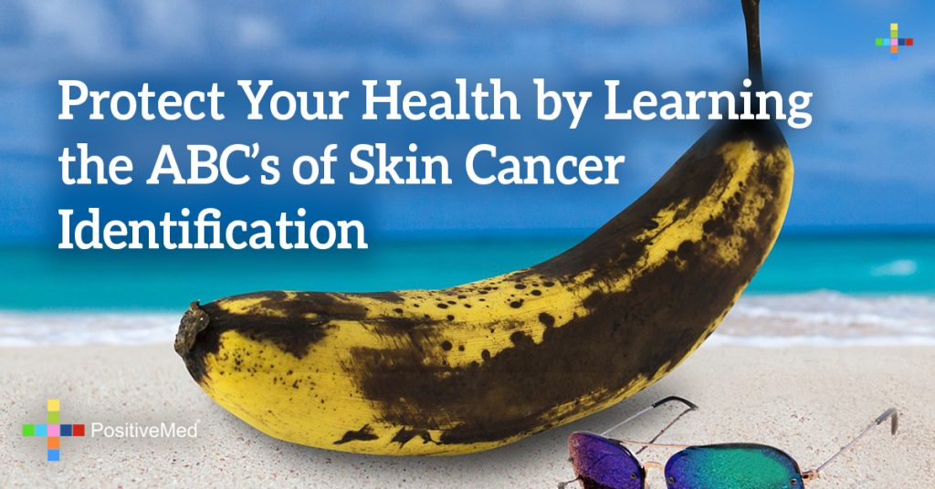 Protect Your Health by Learning the ABC's of Skin Cancer Identification