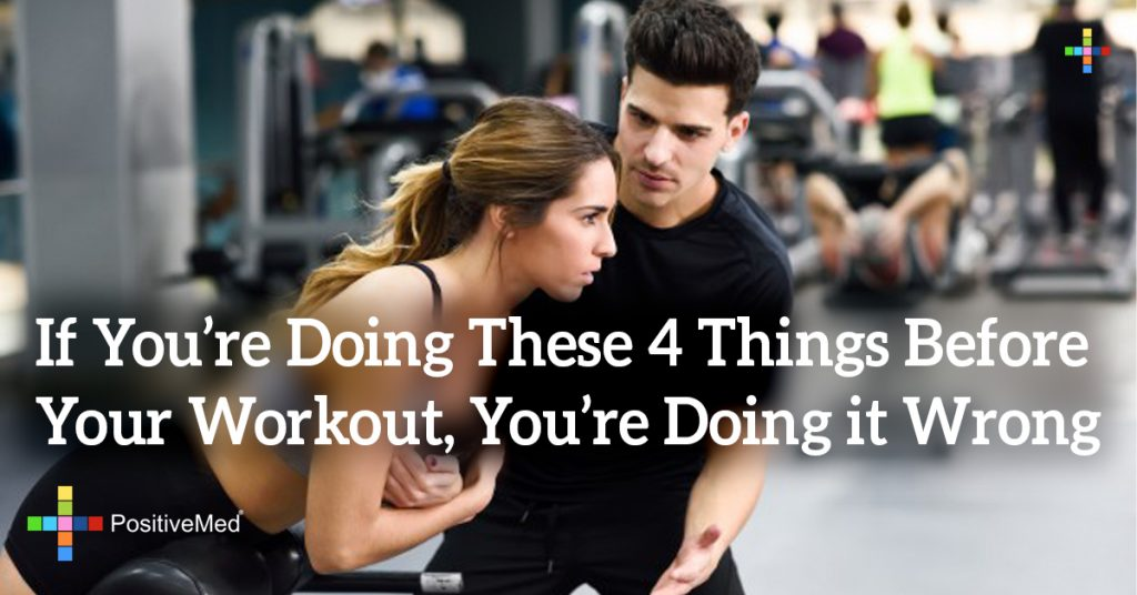 If You're Doing These 4 Things Before Your Workout, You're Doing it Wrong