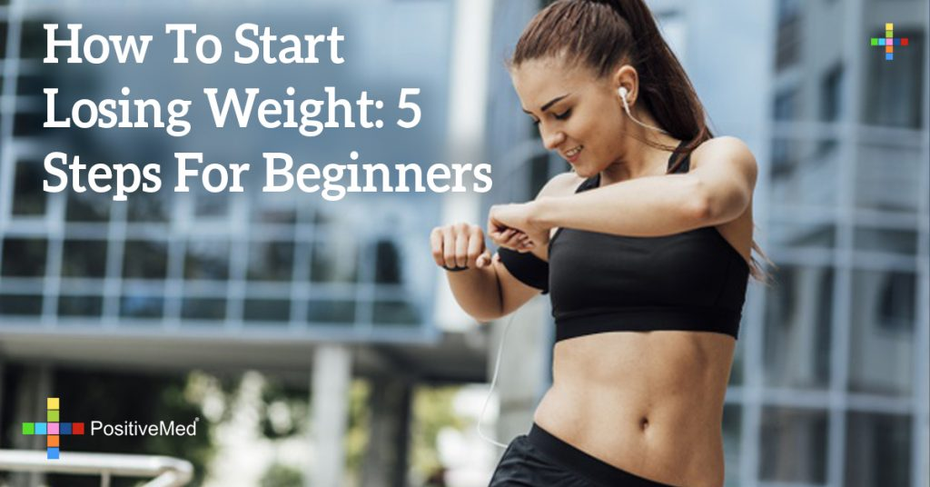 How To Start Losing Weight: 5 Steps For Beginners