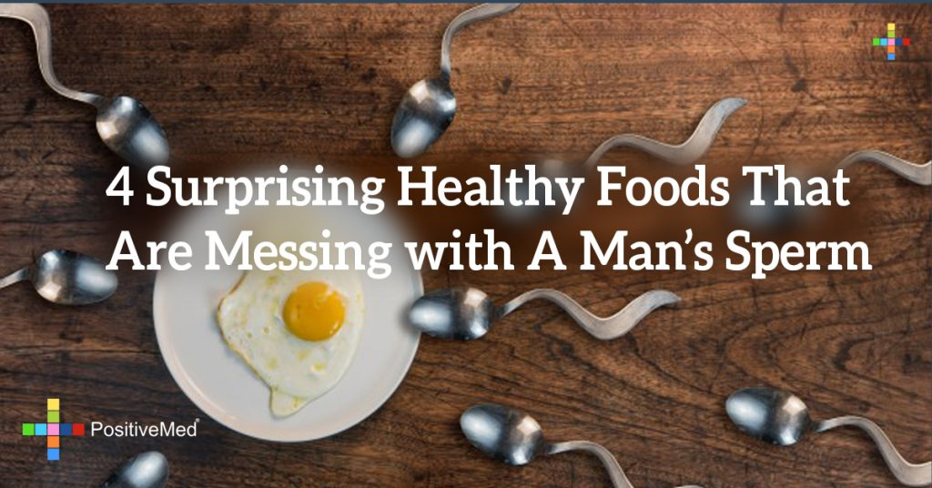 4 Surprising Healthy Foods That Are Messing with A Man's Sperm