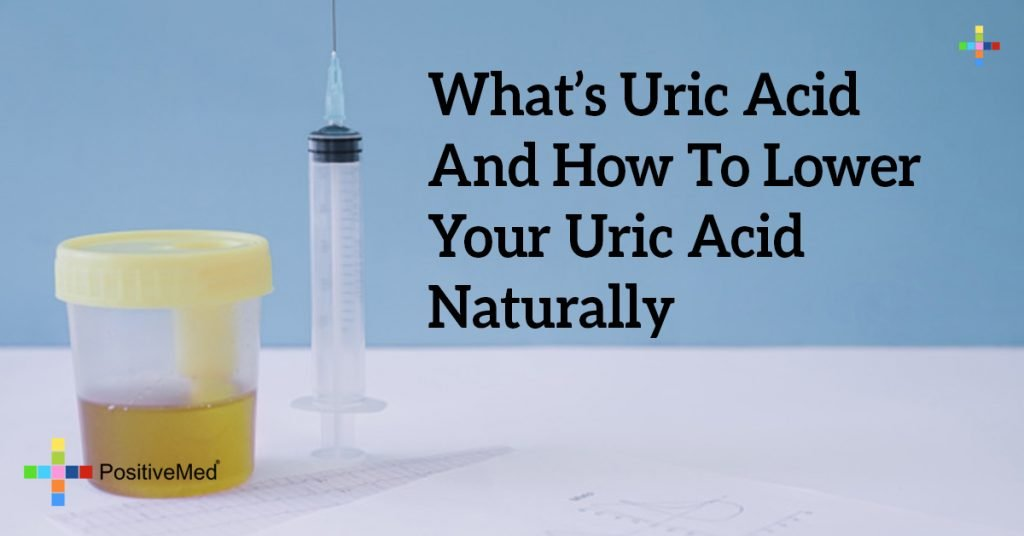 What's Uric Acid And How To Lower Your Uric Acid Naturally