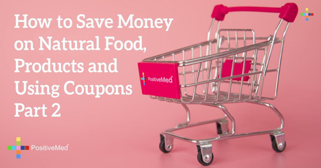 How to Save Money on Natural Food, Products and Using Coupons Part 2