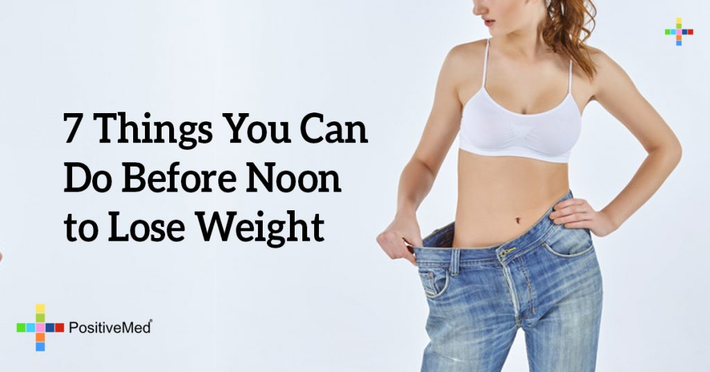 7 Things You Can Do Before Noon to Lose Weight