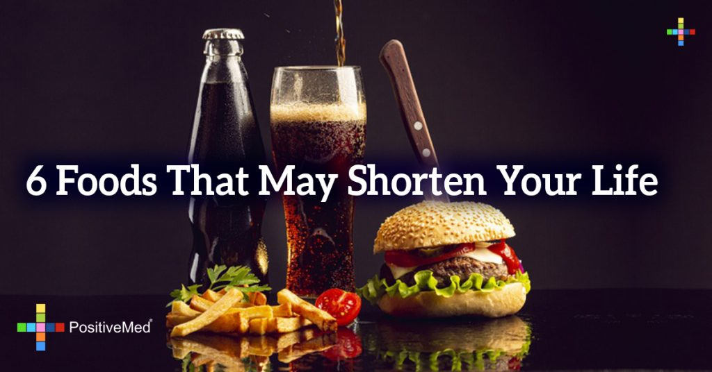 6 Foods That May Shorten Your Life
