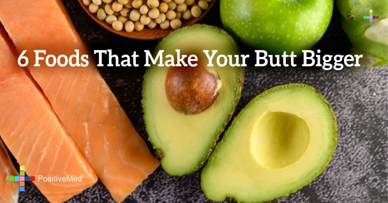 6 Foods That Make Your Butt Bigger