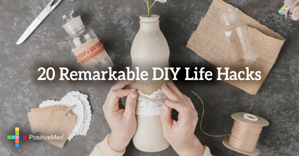 20 Remarkable DIY Life Hacks