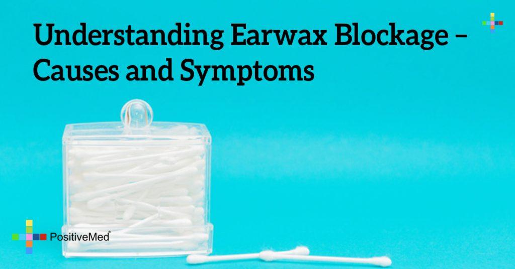 Understanding Earwax Blockage – Causes and Symptoms