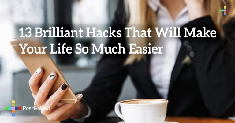13 Brilliant Hacks That Will Make Your Life So Much Easier