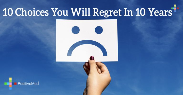 10 Choices You Will Regret In 10 Years