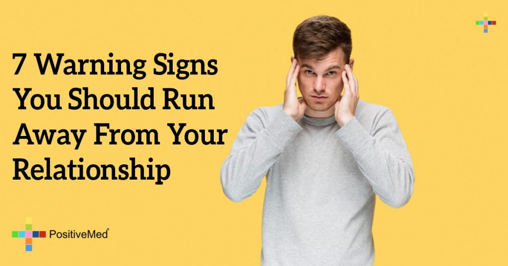 7 Warning Signs You Should Run Away From Your Relationship