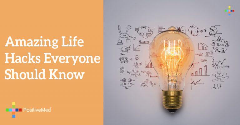 Amazing Life Hacks Everyone Should Know