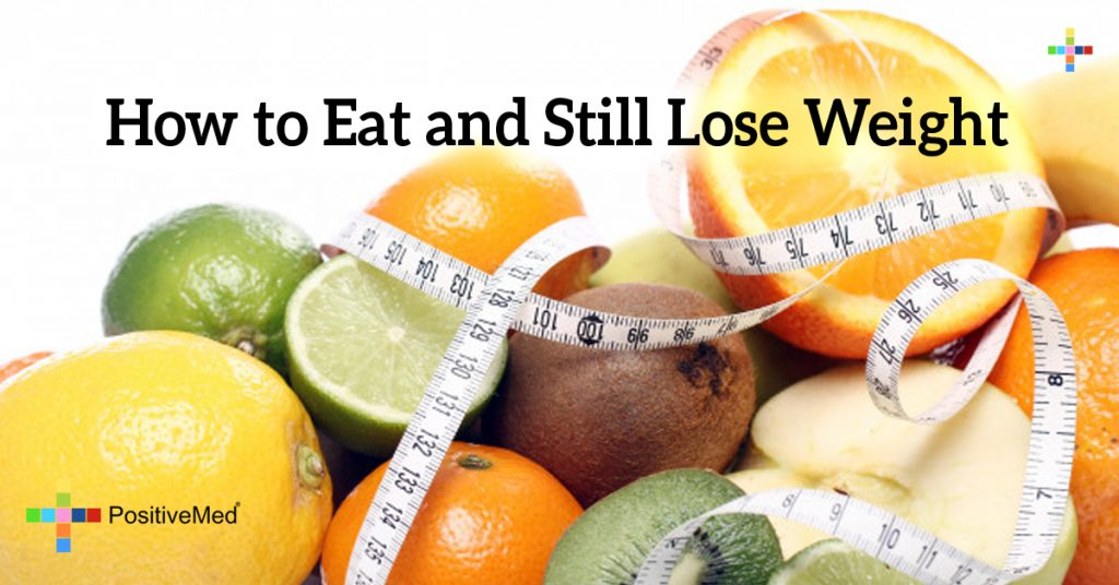 How to Eat and Still Lose Weight