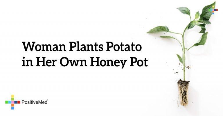 Woman Plants Potato in Her Own Honey Pot