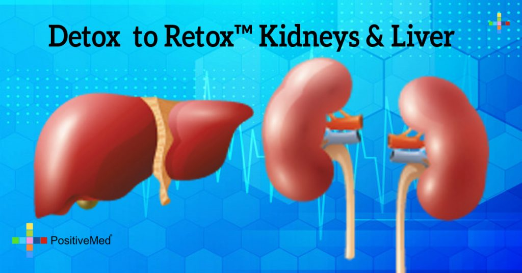 Detox  to Retox™ Kidneys & Liver