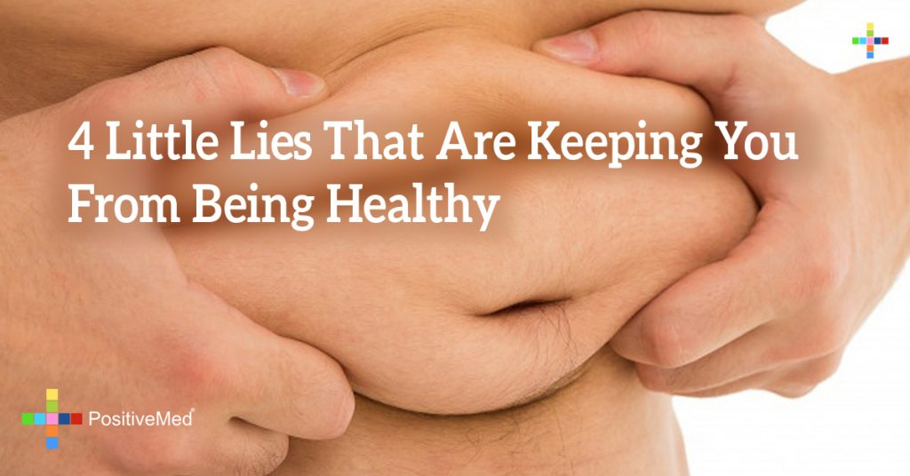 4 Little Lies That Are Keeping You From Being Healthy
