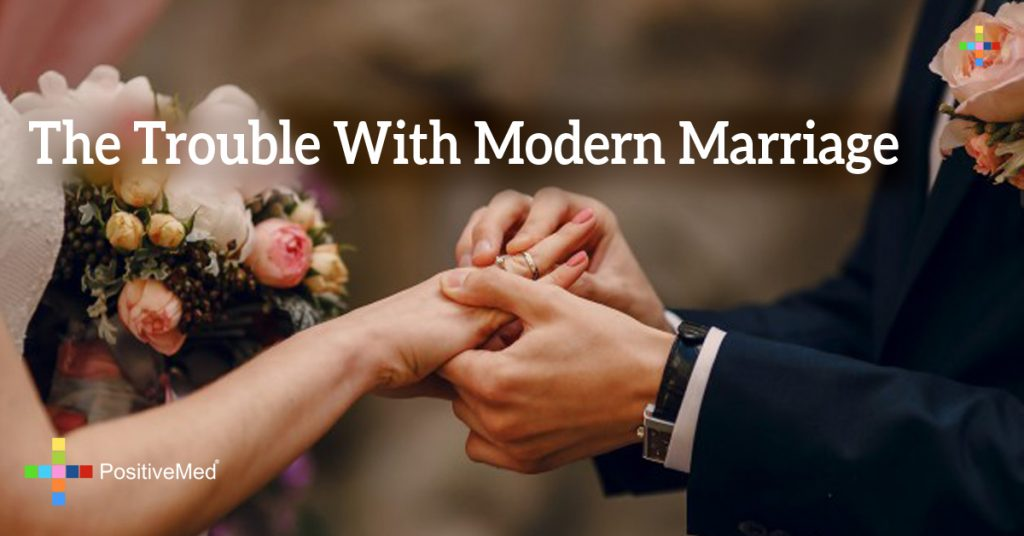 The Trouble With Modern Marriage