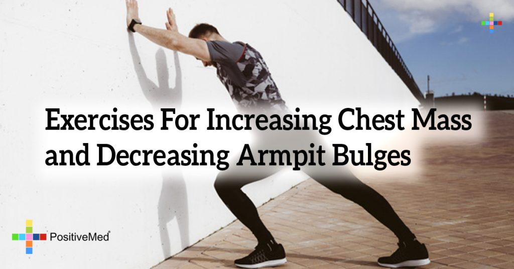 Exercises For Increasing Chest Mass and Decreasing Armpit Bulges