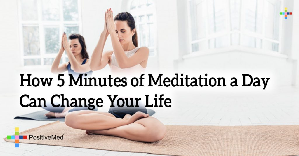 How 5 Minutes of Meditation a Day Can Change Your Life