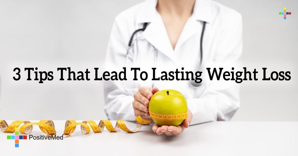 3 Tips That Lead To Lasting Weight Loss