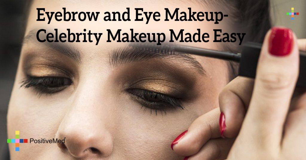 Eyebrow and Eye Makeup- Celebrity Makeup Made Easy