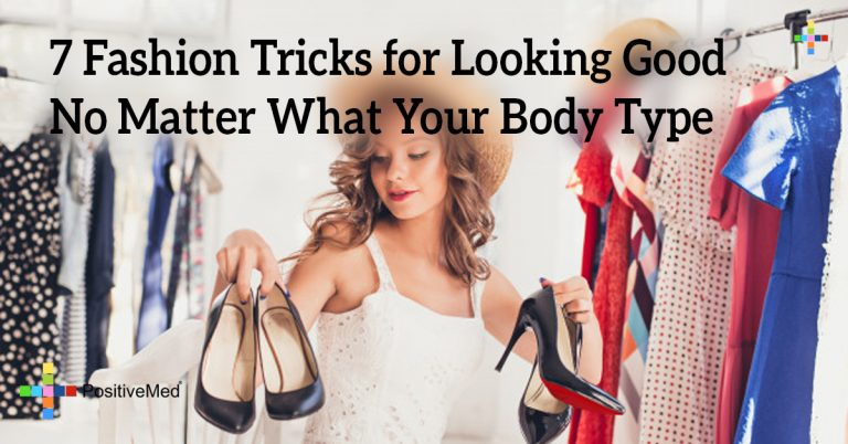 7 Fashion Tricks for Looking Good No Matter What Your Body Type