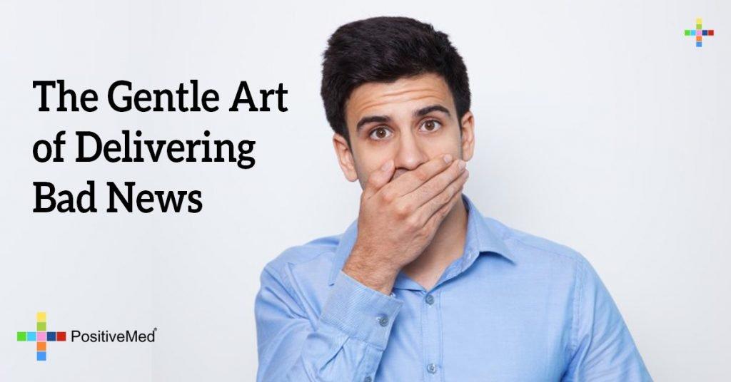 The Gentle Art of Delivering Bad News