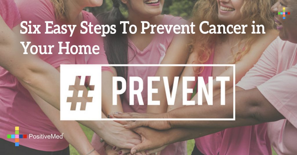 Six Easy Steps To Prevent Cancer in Your Home