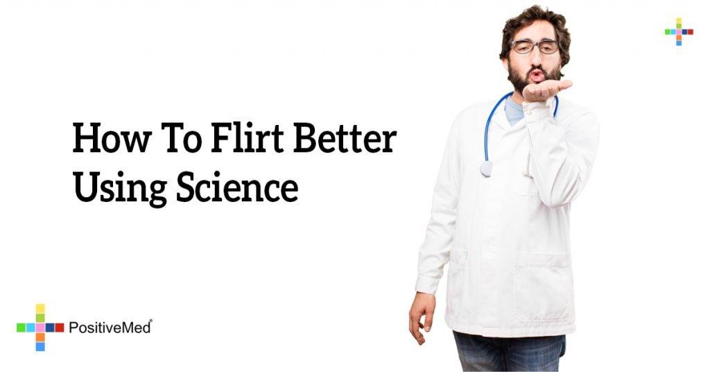 How To Flirt Better Using Science