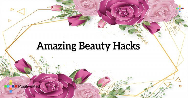Amazing Beauty Hacks