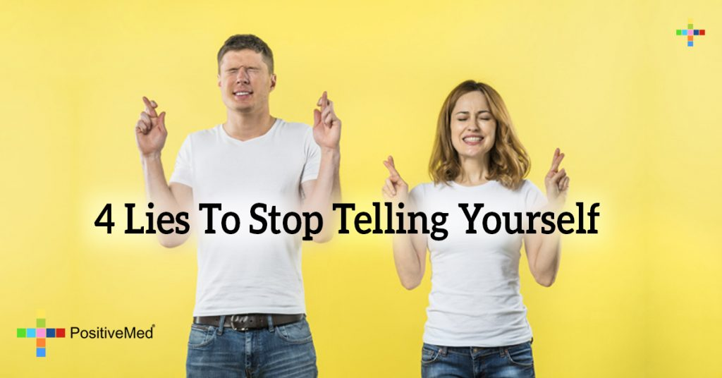 4 Lies To Stop Telling Yourself