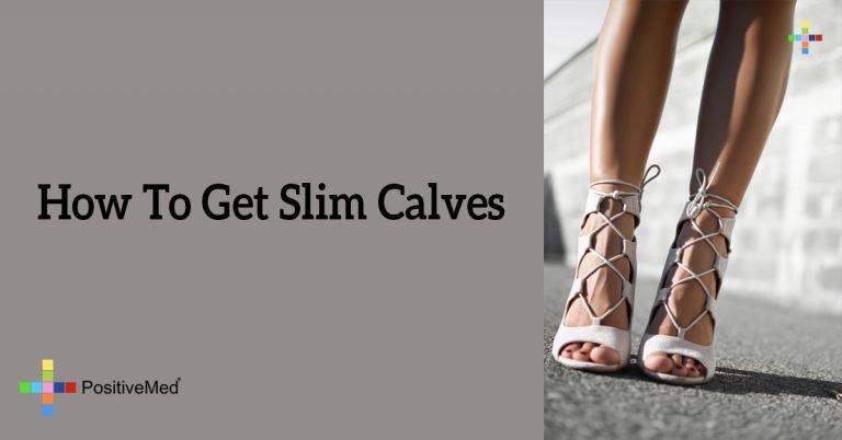 How To Get Slim Calves