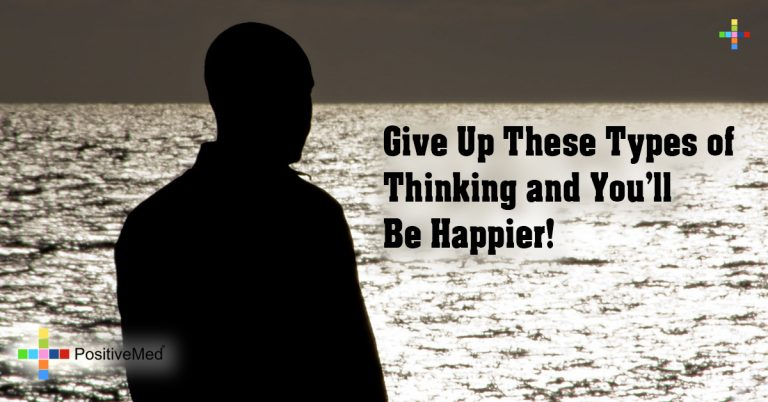 Give Up These Types of Thinking and You'll Be Happier!