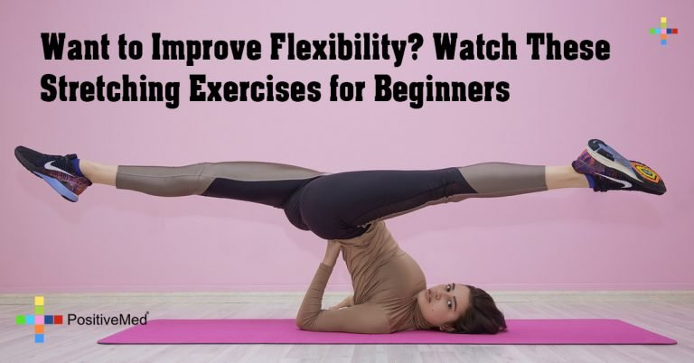 Want to Improve Flexibility? Watch These Stretching Exercises for Beginners